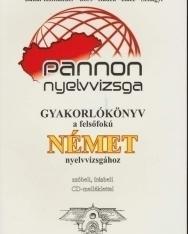 Pannon nyelvvizsga gyakorlókönyv a felsőfokú német nyelvvizsgához +CD