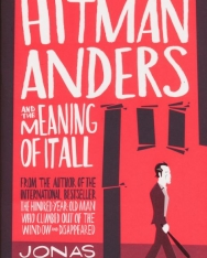 Jonas Jonasson: Hitman Anders and the Meaning of It All