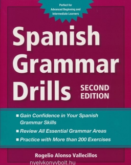 Spanish Grammar Drills - Perfect for Advanced Beginning and Intermediate Learners - 2nd Edition