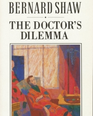 George Bernard Shaw: The Doctor's Dilemma