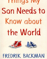 Fredrik Backman: Things My Son Needs to Know About The World