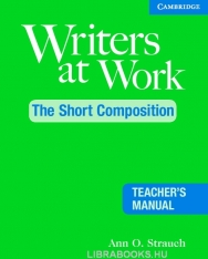 Writers at Work, The Short Composition Teacher's Manual 2nd Edit