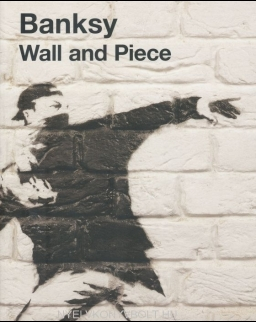 Banksy: Wall and Piece