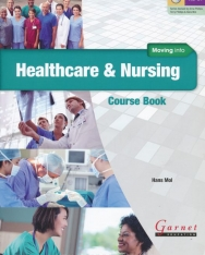 Moving into Healthcare & Nursing Course Book with Audio DVD