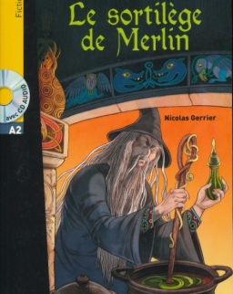 Lire en Français Facile: Le sortilége de Merlin avec CD Audio - Fiction A2