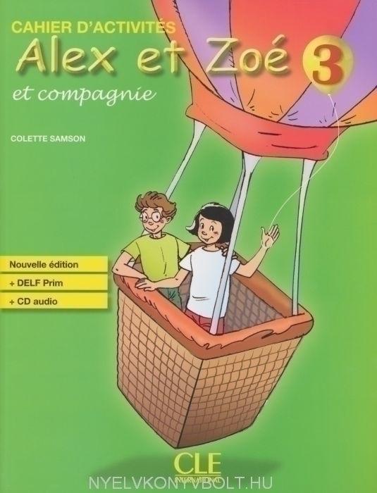 Alex et Zoé et compagnie niveau 3  Cahier d'Activités avec CD audio Nouvelle édition