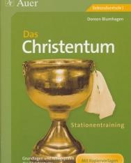 Das Christentum - Grundlagen und Alltagspraxis des Christentums