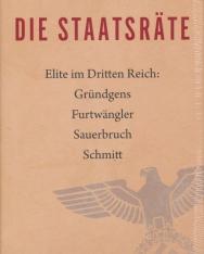 Helmut Lethen: Staatsräte - Elite im Dritten Reich: Gründgens, Furtwängler, Sauerbruch, Schmitt