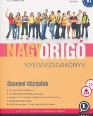 Nagy Origó nyelvvizsgakönyv - Spanyol középfok B2 (MP3 CD melléklettel) (LX-0068-1)