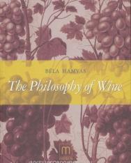 Hamvas Béla: The Philosophy of Wine  (A bor filozófiája angol nyelven)