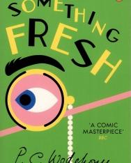 P. G. Wodehouse: Something Fresh