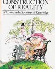 The Social Construction of Reality - A Treatise in the Sociology of Knowledge