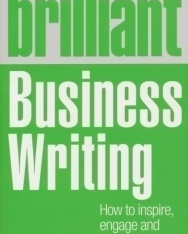 Brilliant  Business Writing - How to inspire, engage and persuade through words