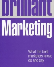 Brilliant Marketing - What the best marketers know, do and say 2nd edition