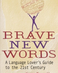 Kerry Maxwell: Brave New Words - A Language Lover's Guide to the 21st Century