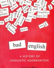 Bad English - A History of Linguistic Aggravation