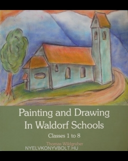 Painting and Drawing in Waldorf Schools - Classes 1-8