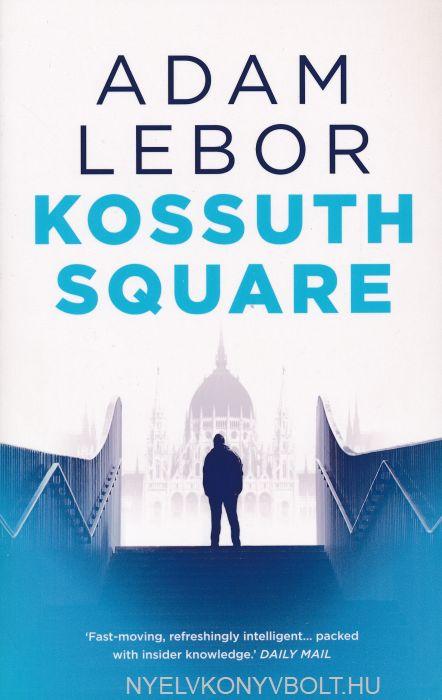 Adam LeBor: Kossuth Square