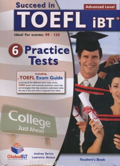 Succeed in TOEFL IBT - 6 Practice Test - Advanced level SCORE: 99-120 - Self-Study Edition with Mp3 Audio
