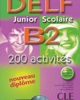 DELF Junior Scolaire B2 200 Activités Livre avec CD audio et corrigés
