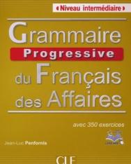 Grammaire Progressive du français des Affaires + CD + Livre-Web avec 350 exercices - Niveau Intermédiaire