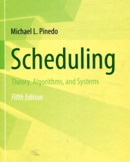Michael L. Pinedo: Scheduling: Theory, Algorithms, and Systems