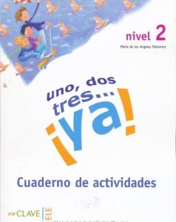 Uno, dos, tres… !ya! 2 - Cuaderno de actividades 2