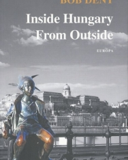 Bob Dent: Inside Hungary from Outside