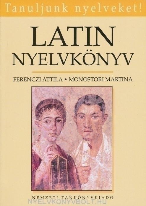 Latin Nyelvkönyv (Ferenczi Attila, Monostori Martina)