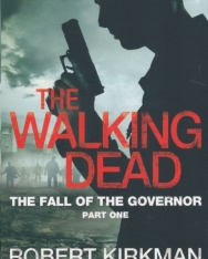 Robert Kirkman: The Walking Dead - The Fall of the Governor Part One