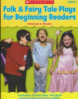 Folk & Fairy Tale Plays for Beginning Readers, Grades K-2: 14 Easy, Read-Aloud Plays Based on Favorite Tales That Build Early Reading and Fluency Skills