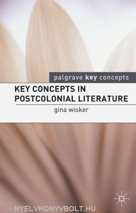 Key Concepts in Postcolonial Literature
