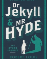 Robert Louis Stevenson: Strange Case of Dr Jekyll and Mr Hyde and Other Stories