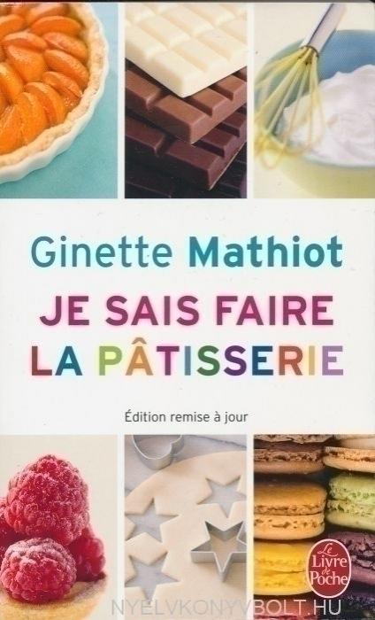 Ginette Mathiot: Je sais faire la patisserie