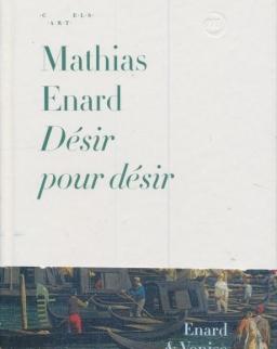Mathias Enard - Désir pour désir