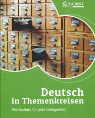 Deutsch in Themenkreisen: Wortschatz für jede Gelegenheit