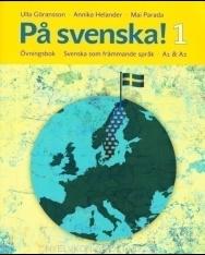 Pa svenska! 1 Övningsbok - Svenska som främmande sprak A1 & A2