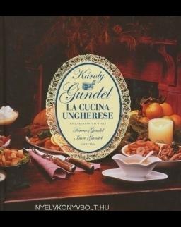 Gundel Károly: La cucina ungherese (Kis magyar szakácskönyv olasz nyelven)