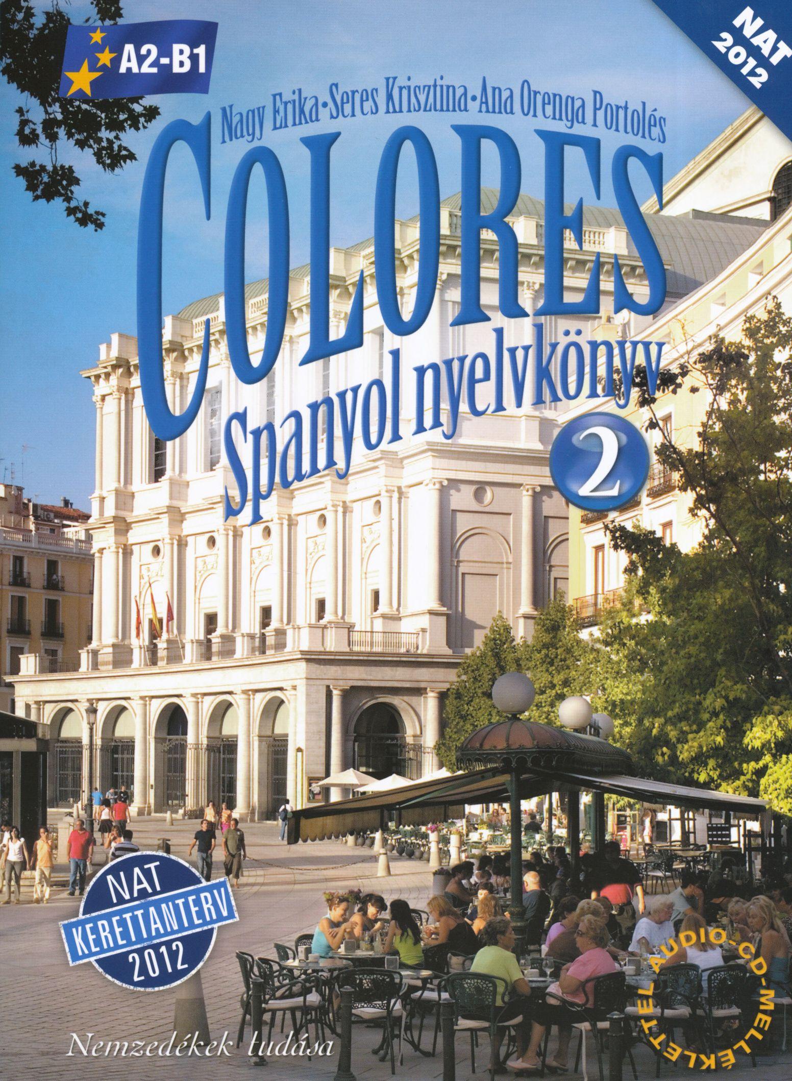 Colores Spanyol nyelvkönyv 2 Audio CD melléklettel - NAT 2012