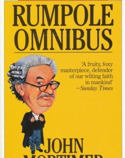 John Mortimer: The First Rumpole Omnibus: Rumpole of the Bailey/The Trials of Rumpole/Rumpole's Return