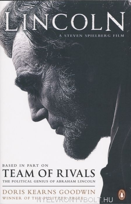 Doris Kearns Goodwin: Lincoln - Team of Rivals: The Political Genius of Abraham Lincoln (Film Tie-in)