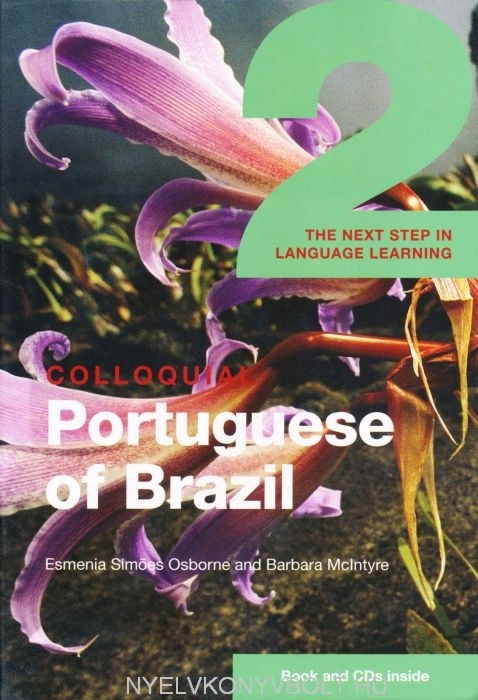 Colloquial Portuguese of Brazil 2 Book & Double CD Pack - The Next Step in Language Learning