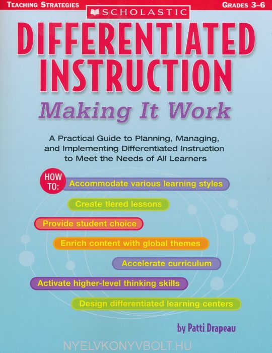 Differentiated Instruction: Making It Work: A Practical Guide to Planning, Managing, and Implementing Differentiated Instruction to Meet the Needs of All Learners (Differentiation Instruction)