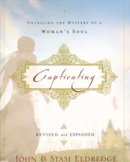 John and Stasi Eldredge: Captivating Revised and Updated: Unveiling the Mystery of a Woman's Soul