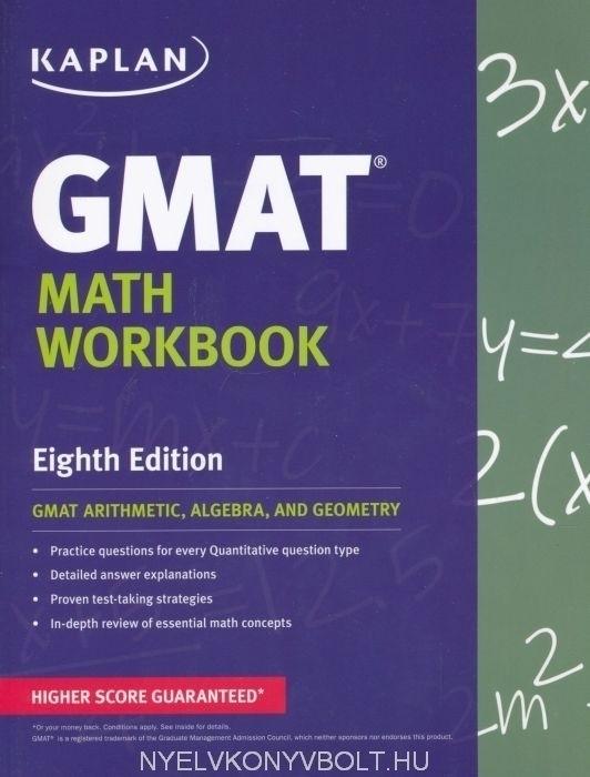 Kaplan GMAT Math Workbook - GMAT Arithmetic, Algebra, And Geometry - Eighth Edition