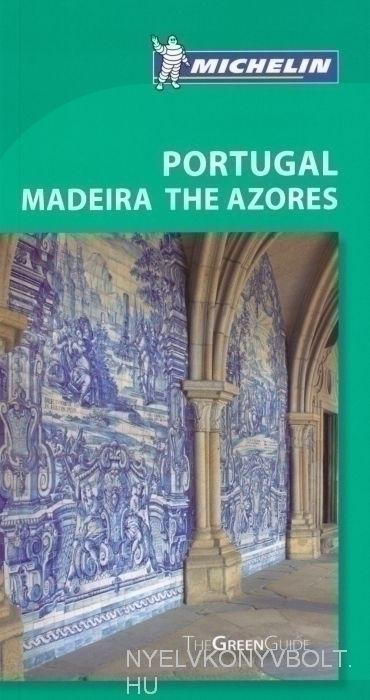Michelin Green Guide - Portugal MadeiraThe Azores