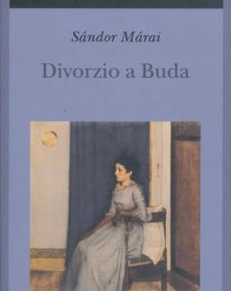 Márai Sándor: Divorzio a Buda (Válás Budán olasz nyelven)