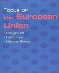 Focus on the European Union - Background, Institutions, Member States + Audio CD