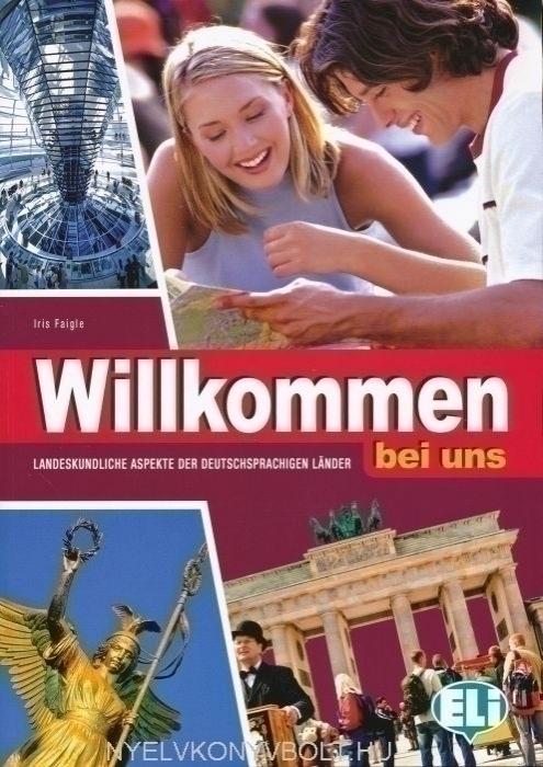 Willkommen bei uns - Landeskundliche Aspekte der deutschsprachigen Länder mit Audio CD