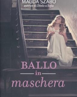 Szabó Magda: Ballo in maschera